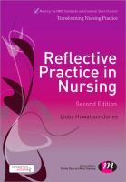 Howatson-Jones, L. (2013). Reflective practice in nursing. 2nd ed. London: Learning Matters.